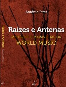 Baixar Raízes e Antenas – Mistérios e Maravilhas da Música Mundial pdf, epub, eBook