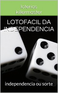 Baixar lotofacil da independencia: independencia ou sorte (lotofacil premiada vol 2) pdf, epub, eBook