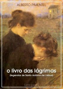 Baixar O livro das lágrimas (Legendas de Santo António de Lisboa) pdf, epub, ebook