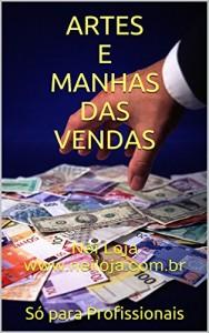 Baixar ARTES E MANHAS DAS VENDAS: Nei Loja www.neiloja.com.br pdf, epub, ebook