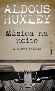 Baixar Música na noite & outros ensaios pdf, epub, ebook