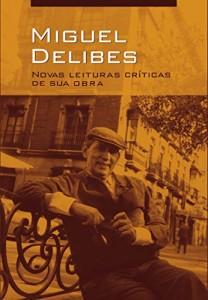 Baixar Miguel Delibes: novas leituras críticas de sua obra pdf, epub, ebook