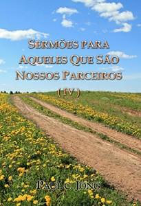 Baixar Sermões para aqueles que são nossos parceiros (IV): jesus, sermões, o batismo, bibiel, gospel pdf, epub, ebook