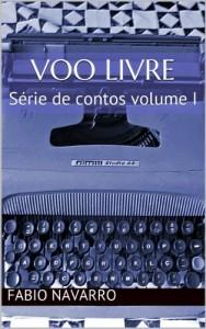 Baixar Voo Livre: Série de contos volume I (Hum Conto – Hum Dólar Livro 1) pdf, epub, eBook