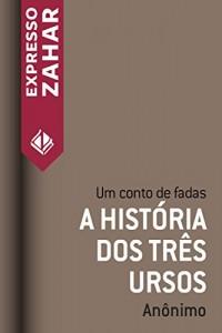 Baixar A história dos três ursos: Um conto de fadas pdf, epub, eBook