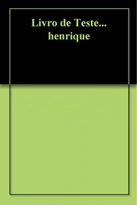 Baixar Livro de Teste… henrique pdf, epub, ebook