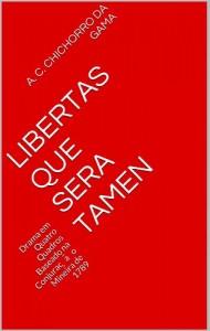 Baixar Libertas que Sera Tamen: Drama em Quatro Quadros Baseado na Conjurac?a?o Mineira de 1789 pdf, epub, eBook