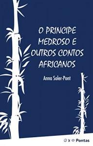 Baixar O príncipe medroso e outros contos africanos pdf, epub, eBook