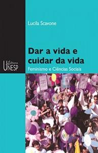 Baixar Dar a vida e cuidar da vida: feminismo e ciências sociais pdf, epub, ebook