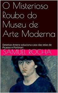 Baixar O Misterioso Roubo do Museu de Arte Moderna: Detetive Antero soluciona caso das telas de Picasso e Portinari pdf, epub, ebook
