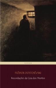 Baixar Recordações da Casa dos Mortos pdf, epub, eBook