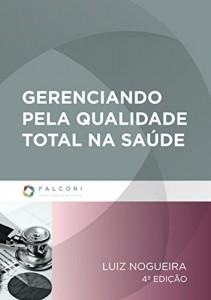 Baixar Gerenciando pela qualidade total na saúde pdf, epub, eBook