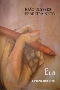 Baixar Elo: A poesia que vive! pdf, epub, eBook