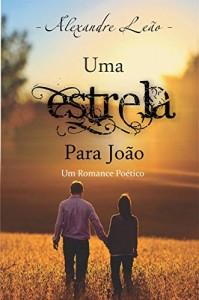 Baixar Uma Estrela Para João: Um Romance Poético pdf, epub, eBook