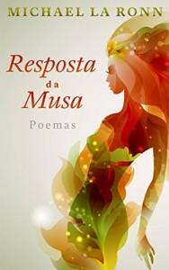 Baixar Resposta Da Musa: Poemas De Michael La Ronn pdf, epub, ebook