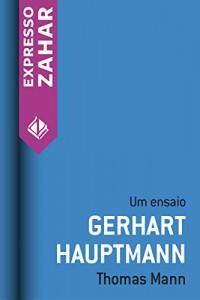 Baixar Gerhart Hauptmann: Um ensaio pdf, epub, ebook