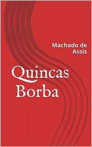 Baixar Quincas Borba (com notas) (COLEÇÃO OBRAS PRIMAS) pdf, epub, eBook