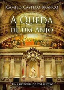 Baixar A Queda dum Anjo: Romance satírico de Camilo Castelo Branco, escrito em 1866 pdf, epub, eBook