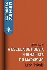 Baixar A escola de poesia formalista e o marxismo: Um ensaio pdf, epub, ebook