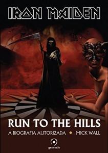 Baixar Iron Maiden – Run to the hills: a biografia autorizada pdf, epub, ebook