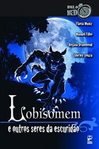 Baixar Lobisomen e outros seres da escuridão pdf, epub, eBook