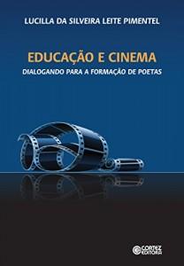 Baixar Educação e cinema: dialogando para a formação de poetas pdf, epub, ebook