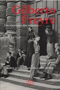 Baixar Gilberto Freyre: um vitoriano dos trópicos pdf, epub, ebook