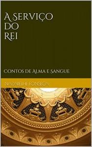 Baixar A Serviço do Rei: Contos de Alma e Sangue (Série Alma e Sangue) pdf, epub, ebook