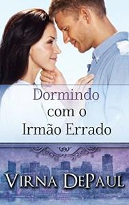 Baixar Dormindo com o Irmão Errado (Portuguese Edition) (Dormindo com os Solteirões Livro 1) pdf, epub, eBook