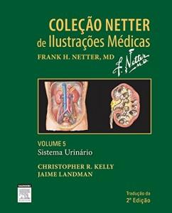 Baixar Sistema Urinário- Volume 5: Coleção Netter de Ilustrações Médicas pdf, epub, ebook