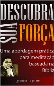 Baixar Descubra Sua Força: Uma abordagem prática para a meditação baseada na Bíblia pdf, epub, ebook