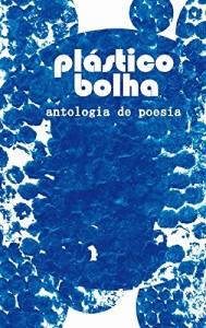 Baixar Antologia de Poesia Plástico Bolha pdf, epub, eBook