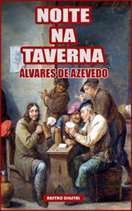 Baixar NOITE NA TAVERNA – ÁLVARES DE AZEVEDO (COM NOTAS)(ILUSTRADO)(REVISADO) pdf, epub, eBook