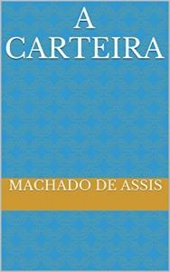 Baixar A Carteira (Machado de Assis) pdf, epub, eBook