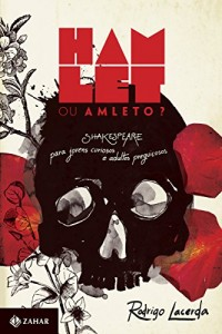 Baixar Hamlet ou Amleto?: Shakespeare para jovens curiosos e adultos preguiçosos pdf, epub, ebook