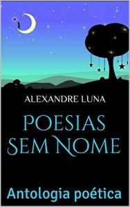 Baixar Poesias Sem Nome: Antologia poética pdf, epub, eBook