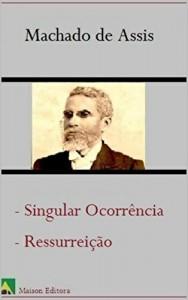 Baixar Singular Ocorrência, Ressurreição (Ilustrado) (Literatura Língua Portuguesa) pdf, epub, eBook