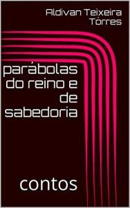 Baixar parábolas do reino e de sabedoria: contos pdf, epub, eBook