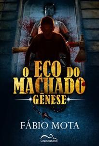 Baixar O Eco do Machado: Gênese pdf, epub, ebook