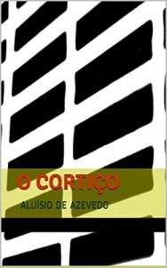 Baixar O CORTIÇO (com notas): COLEÇÃO OBRAS PRIMAS pdf, epub, eBook