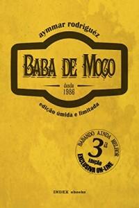 Baixar Baba de Moço: nova edição, húmida, ilimitada e aumentada pdf, epub, ebook
