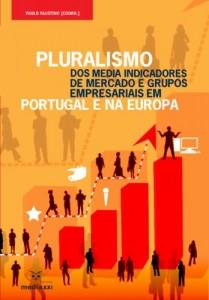 Baixar Pluralismo dos Media Indicadores de Mercado e Grupos Empresariai pdf, epub, eBook