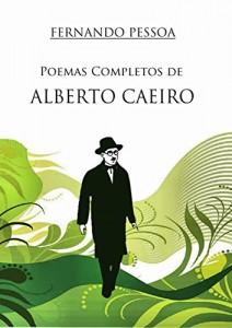 Baixar Poemas de Alberto Caeiro: Antologia poética do heterónimo de Fernando Pessoa, Alberto Caeiro pdf, epub, eBook