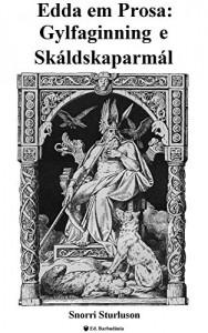 Baixar Edda em Prosa: Gylfaginning e Skáldskaparmál pdf, epub, eBook