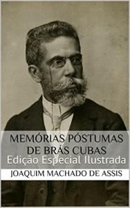 Baixar Memórias Póstumas de Brás Cubas (Edição Especial Ilustrada): Com biografia do autor e índice activo pdf, epub, eBook
