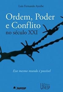 Baixar Ordem, poder e conflito no século XXI: esse mesmo mundo é possível pdf, epub, ebook