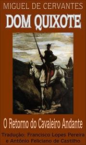 Baixar Dom Quixote: O Retorno do Cavaleiro Andante (Dom Quixote de la Mancha Livro 2) pdf, epub, ebook