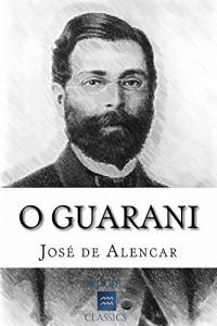 Baixar O Guarani: Com introdução e índice activo pdf, epub, eBook