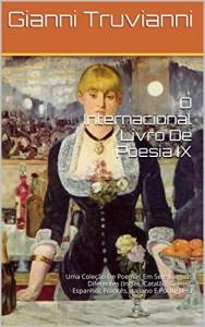 Baixar O Internacional Livro De Poesia IX: Uma Coleção De Poemas Em Sete Línguas Diferentes (Inglês, Catalão, Galego, Espanhol, Francês, Italiano E Português) pdf, epub, ebook