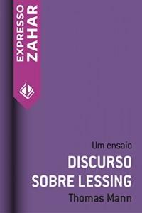 Baixar Discurso sobre Lessing: Um ensaio pdf, epub, ebook